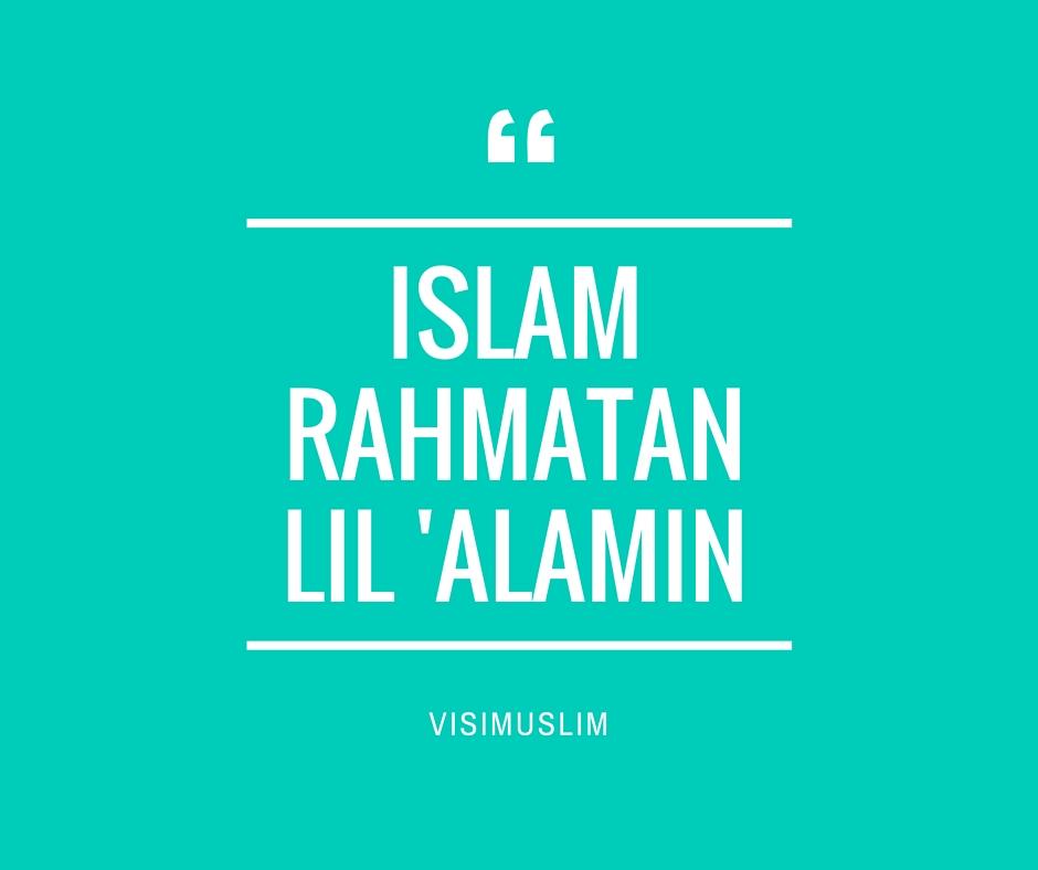 Islam Rahmatan Lil Alamin dalam Pandangan Penguasa